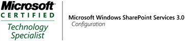 Microsoft Windows SharePoint Services 3.0 Configuration Technology Specialist